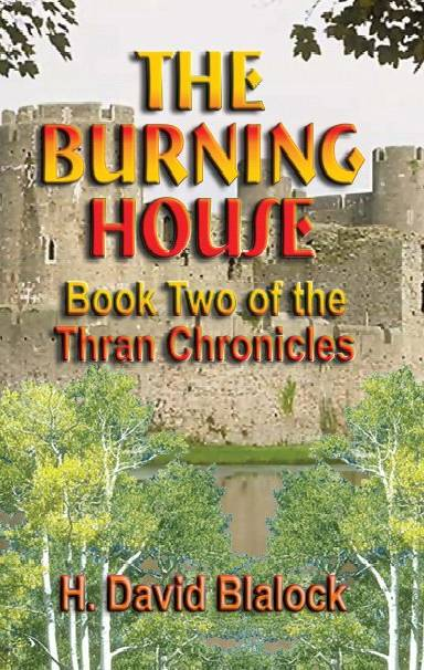 The Burning House: Book 2 of the Thran Chronicles